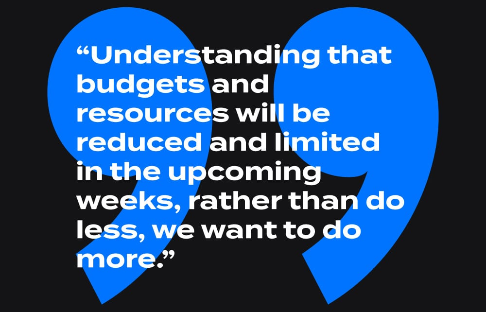 """Image of a quote from Noel Ledesma, CEO and co-founder of Single Origin Media, """"Understanding that budgets and resources will be reduced and limited in the upcoming weeks, rather than do less, we want to do more."""""""